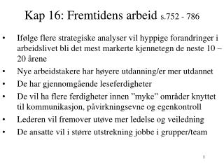 Kap 16: Fremtidens arbeid  s.752 - 786