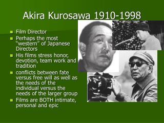 Akira Kurosawa 1910-1998