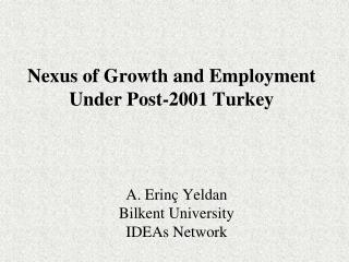 Nexus of Growth and Employment Under Post-2001 Turkey