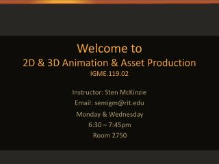 Welcome to  2D & 3D Animation & Asset Production IGME.119.02