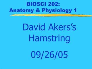 BIOSCI 202:  Anatomy & Physiology 1