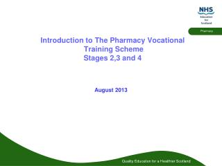 Introduction to The Pharmacy Vocational   Training Scheme Stages 2,3 and 4
