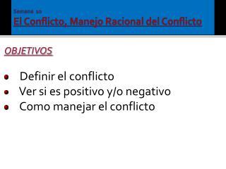 Semana  10 El Conflicto, Manejo Racional del Conflicto