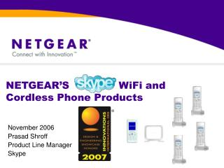 NETGEAR'S               WiFi and Cordless Phone Products