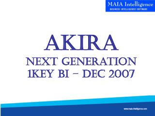 Akira Next Generation 1KEY BI – Dec 2007