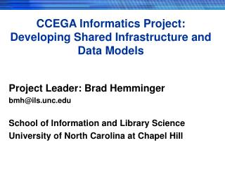 CCEGA Informatics Project: Developing Shared Infrastructure and Data Models