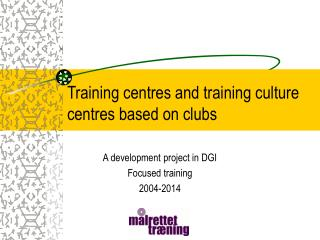 Training centres and training culture centres based on clubs