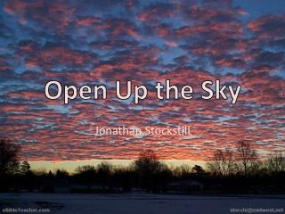 Open Up the Sky