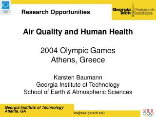 Air Quality and Human Health  2004 Olympic Games Athens, Greece  Karsten Baumann Georgia Institute of Technology School