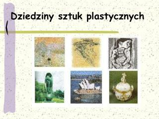 Dziedziny sztuk plastycznych