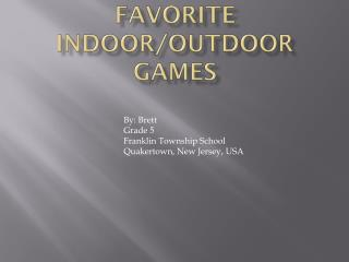 Favorite Indoor/Outdoor Games