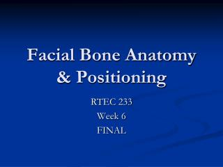 Facial Bone Anatomy & Positioning