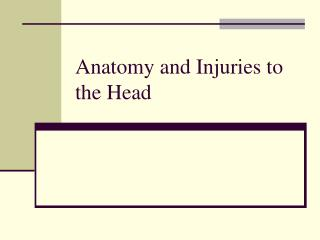 Anatomy and Injuries to the Head