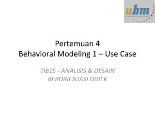 Pertemuan  4 Behavioral Modeling 1 � Use Case