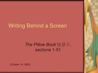 Writing Behind a Screen