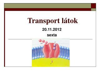 Transport látok