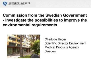Charlotte Unger Scientific Director Environment Medical Products Agency Sweden