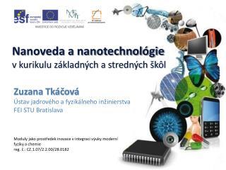 Zuzana Tkáčová Ústav jadrového a fyzikálneho inžinierstva FEI STU Bratislava