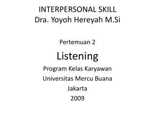 INTERPERSONAL SKILL Dra .  Yoyoh Hereyah M.Si