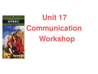 Unit 17     Communication      Workshop