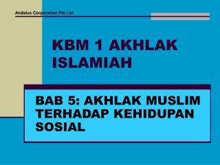 KBM 1 AKHLAK ISLAMIAH