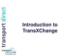 Introduction to  TransXChange