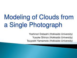 Yoshinori Dobashi (Hokkaido University) Yusuke Shinzo (Hokkaido University)