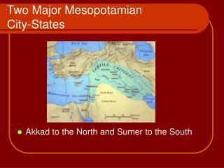 Two Major Mesopotamian  City-States