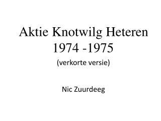 Aktie Knotwilg  Heteren          1974 -1975