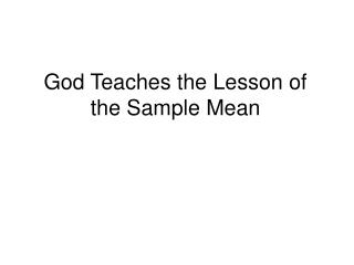 God Teaches the Lesson of the Sample Mean
