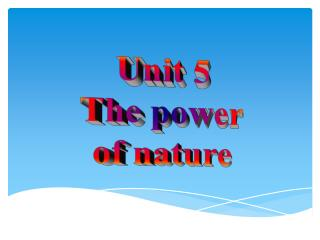 Unit 5   The power  of nature