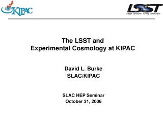 The LSST and Experimental Cosmology at KIPAC