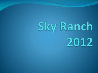 Sky Ranch 2012
