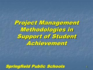 Project Management Methodologies in Support of Student Achievement