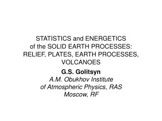 G.S. Golitsyn A.M. Obukhov Institute  of Atmospheric Physics, RAS Moscow, RF