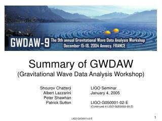 Summary of GWDAW (Gravitational Wave Data Analysis Workshop)