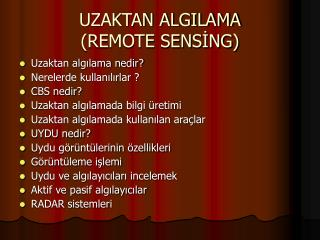 UZAKTAN ALGILAMA (REMOTE SENSİNG)