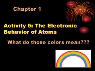 Activity 5: The Electronic Behavior of Atoms