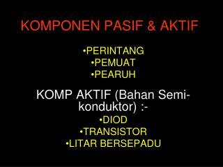KOMPONEN PASIF & AKTIF