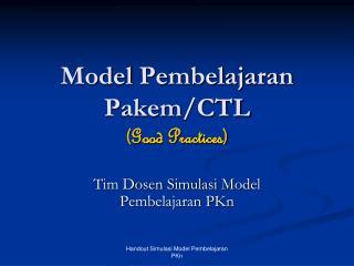 Model  Pembelajaran Pakem /CTL (Good Practices)