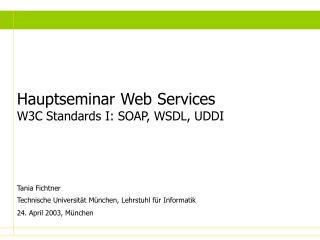 Hauptseminar Web Services W3C Standards I: SOAP, WSDL, UDDI