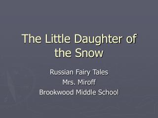 The Little Daughter of the Snow