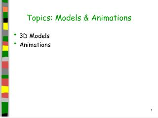 Topics: Models & Animations