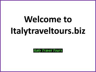 Italy Holiday Packages at Affordable Price –Italy Travel Tou