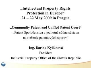 �Intellectual Property Rights  Protection in Europe� 21 � 22 May 2009 in Prague