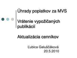 Úhrady poplatkov za MVS