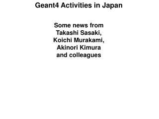 Geant4 Activities in Japan