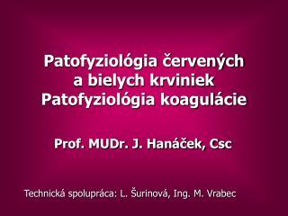 Patofyziológia červených  a bielych krviniek Patofyziológia koagulácie