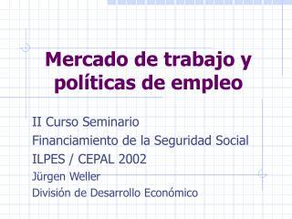 Mercado de trabajo y políticas de empleo