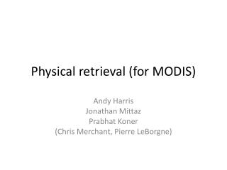 Physical retrieval  (for MODIS)